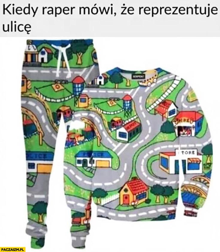 Kiedy raper mówi, że reprezentuje ulicę ubrania w ulicę