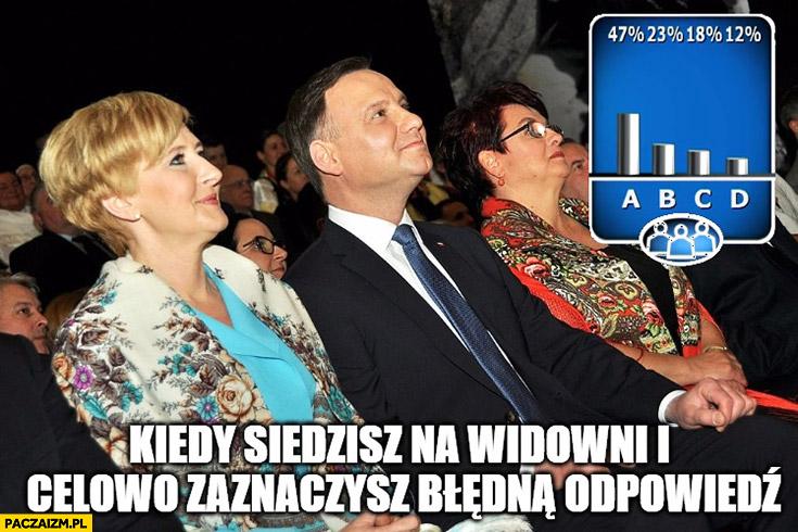 Kiedy siedzisz na widowni i celowo zaznaczasz błędną odpowiedź Andrzej Duda Milionerzy