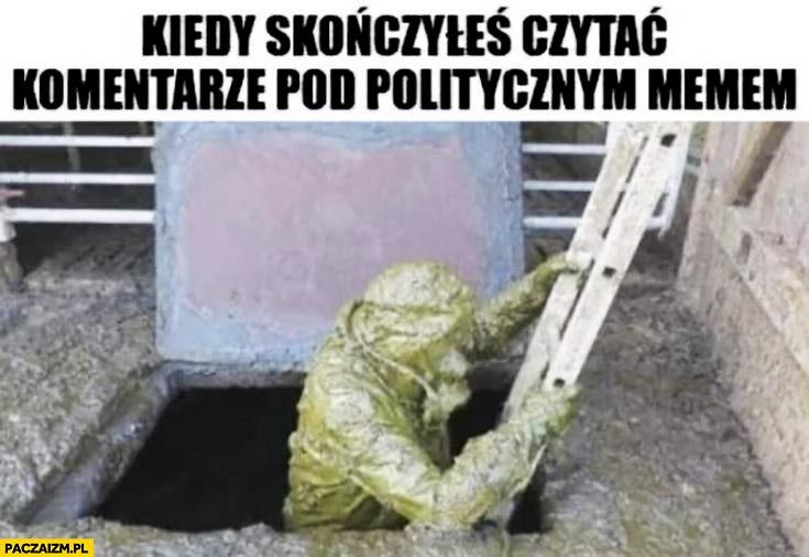 Kiedy skończyłeś czytać komentarze pod politycznym memem szambo