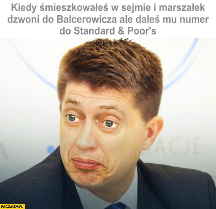 Kiedy śmieszkowałeś w sejmie i marszałek dzwoni do Balcerowicza ale dałeś mu numer do Standard & Poor's Petru