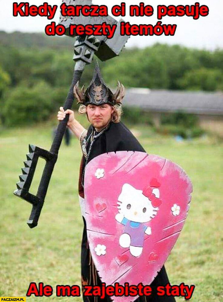 Kiedy tarcza nie pasuje Ci do reszty itemów, ale ma super staty Hello Kitty