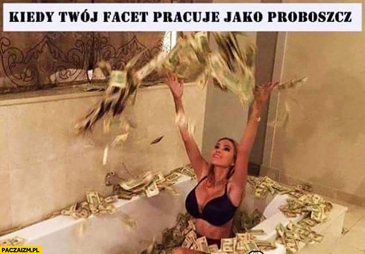 Kiedy Twój facet pracuje jako proboszcz kobieta kąpie się w pieniądzach hajsie