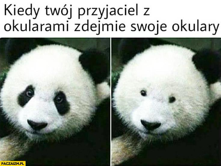 Kiedy Twój przyjaciel z okularami zdejmie swoje okulary. Panda bez plam