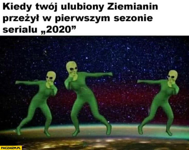 Kiedy twój ulubiony ziemianin przeżył w pierwszym sezonie serialu 2020 ufo obcy kosmici