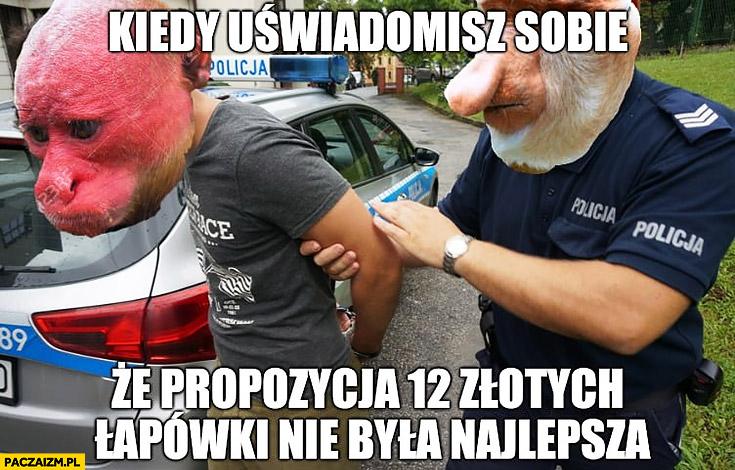 Kiedy uświadomisz sobie, że propozycja 12 złotych łapówki nie była najlepsza małpa Ukrainiec typowy Polak nosacz