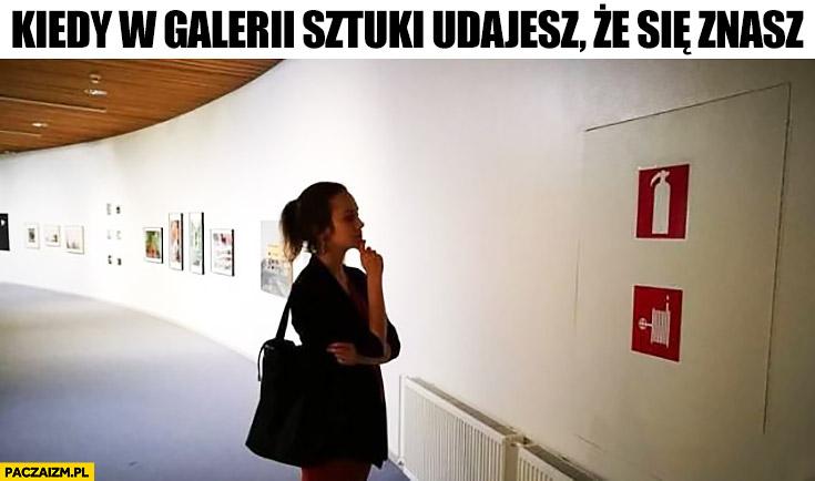 Kiedy w galerii sztuki udajesz, że się znasz oznaczenie gaśnicy