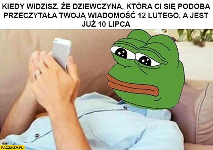 Kiedy widzisz, że dziewczyna która Ci się podoba przeczytała Twoją wiadomość 12 lutego a jest 10 lipca smutna żaba Pepe