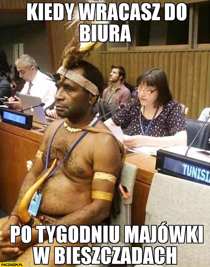 Kiedy wracasz do biura po tygodniu majówki w Bieszczadach Afrykanin plemię rdzenne