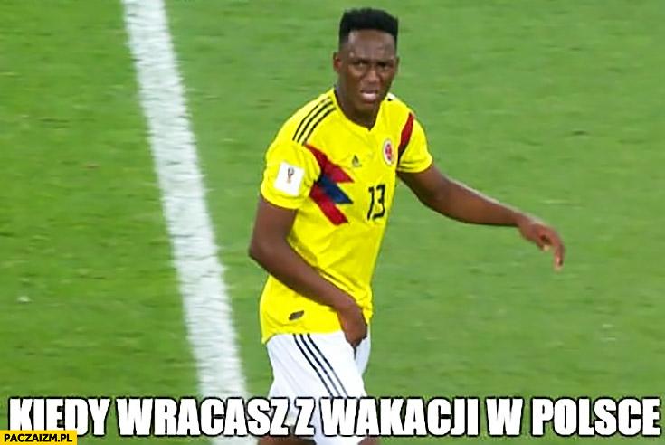 Kiedy wracasz z wakacji w Polsce murzyn piłkarz Kolumbii trzyma się za krocze