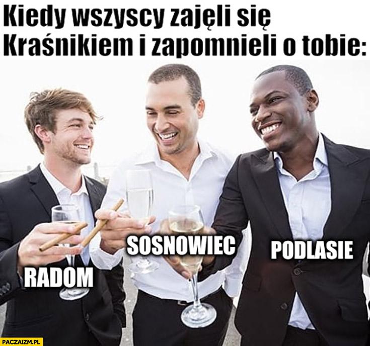 Kiedy wszyscy zajęli się Kraśnikiem i zapomnieli o Tobie: Radom, Sosnowiec, Podlasie świętują