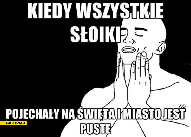 Kiedy wszystkie słoiki pojechały na święta i miasto jest puste Warszawa