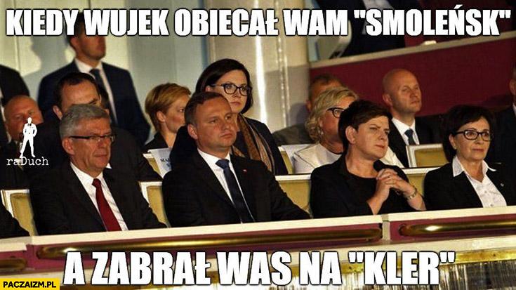 Kiedy wujek obiecał wam Smoleńsk a zabrał was na Kler ...