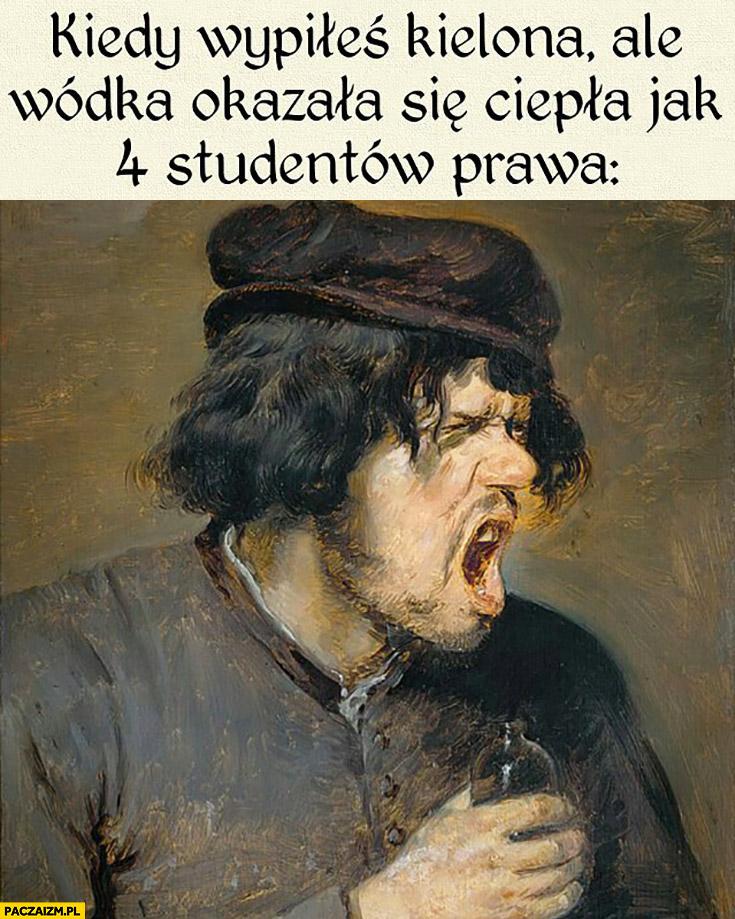Kiedy wypiłeś kielona ale wódka okazała się ciepła jak 4 studentów prawa średniowieczne starożytne