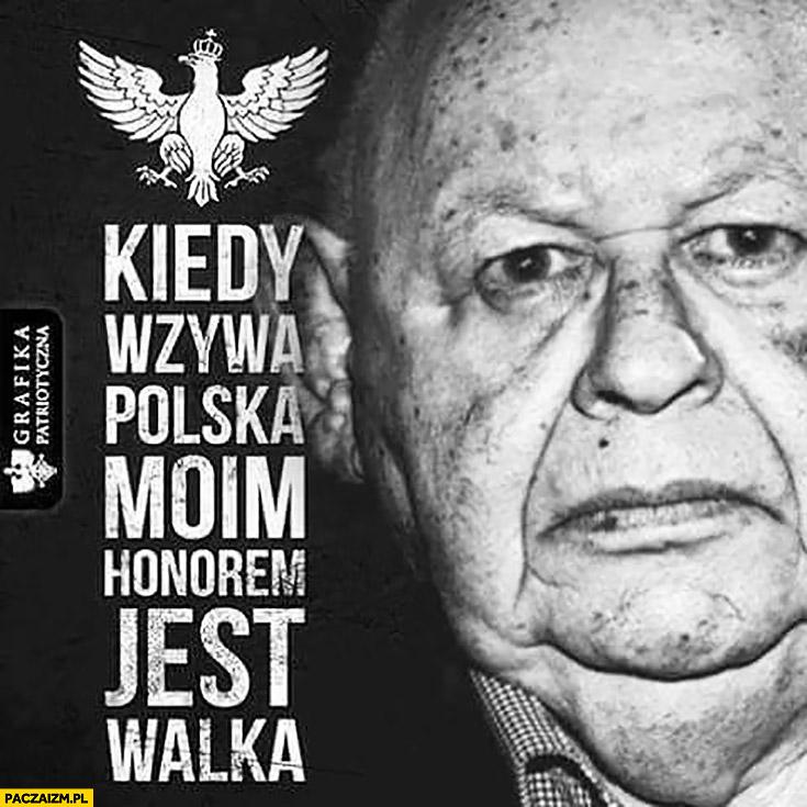Kiedy wzywa Polska moim honorem jest walka Jerzy Urban