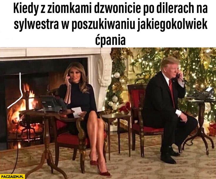 Kiedy z ziomkami dzwonicie po dilerach na sylwestra w poszukiwaniu jakiegoś ćpania Trump z żoną