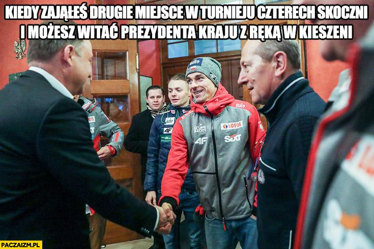 Kiedy zająłes drugie miejsce w turnieju czterech skoczni i możesz witać prezydenta kraju z ręką w kieszeni Piotr Żyła Andrzej Duda