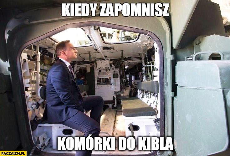 Kiedy zapomnisz komórki do kibla Andrzej Duda