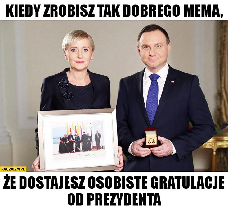 Kiedy zrobisz tak dobrego mema, że dostajesz osobiste gratulacje od prezydenta Andrzej Duda Agata Duda