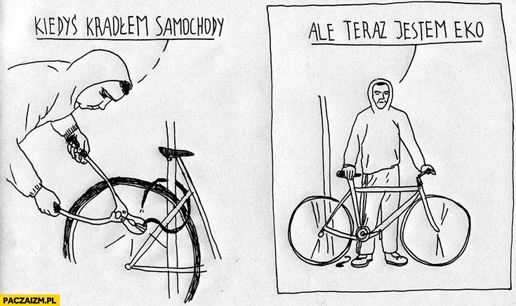 Kiedyś kradłem samochody ale teraz jestem eko złodziej rowerów