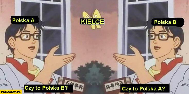 Kielce czy to Polska A czy to Polska B?