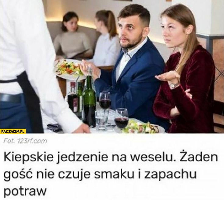 Kiepskie jedzenie na weselu żaden gość nie czuje smaku i zapachu covid koronawirus