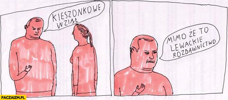 Kieszonkowe wziął mimo, że to lewackie rozdawnictwo Jan Koza