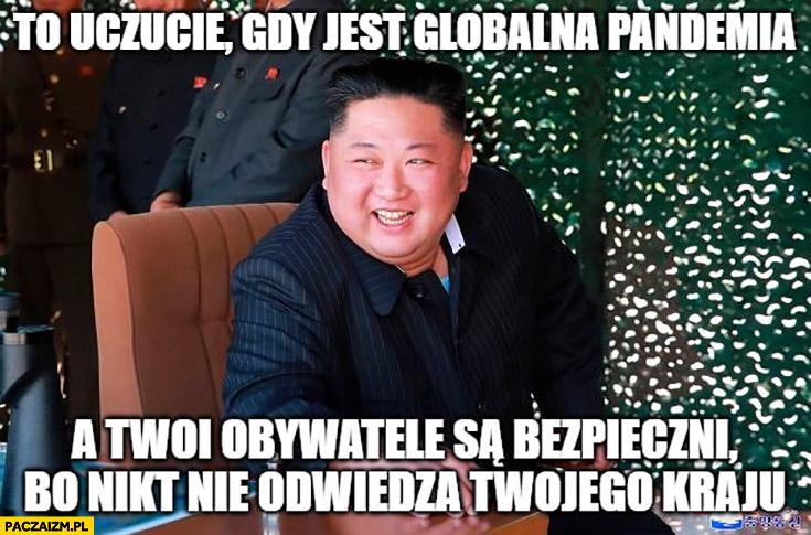 Kim Jong Un to uczucie gdy jest globalna pandemia a Twoi obywatele są bezpieczni bo nikt nie odwiedza Twojego kraju