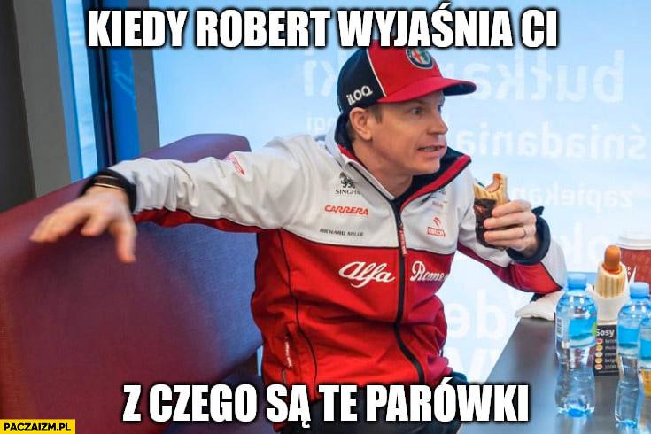 Kimi Raikkonen hotdog na Orlenie kiedy Robert wyjaśnia Ci z czego są te parówki