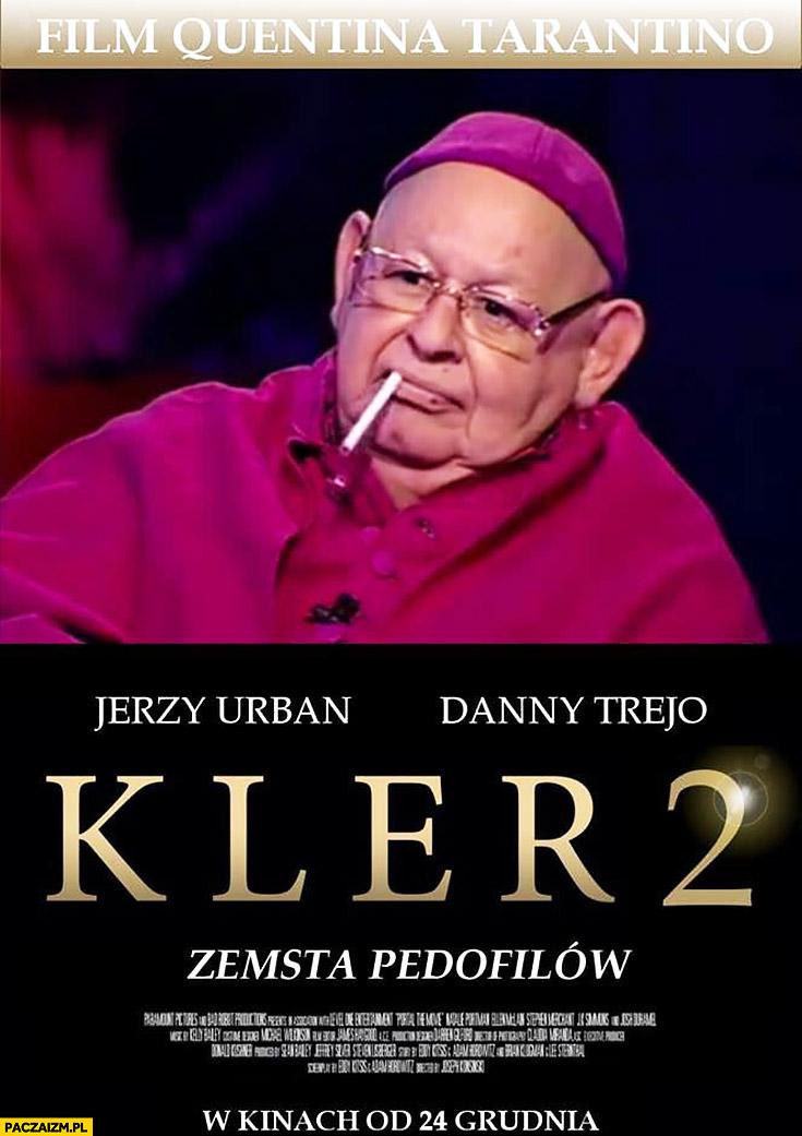 Kler 2 zemsta pedofilów Jerzy Urban przeróbka plakatu filmu Kler