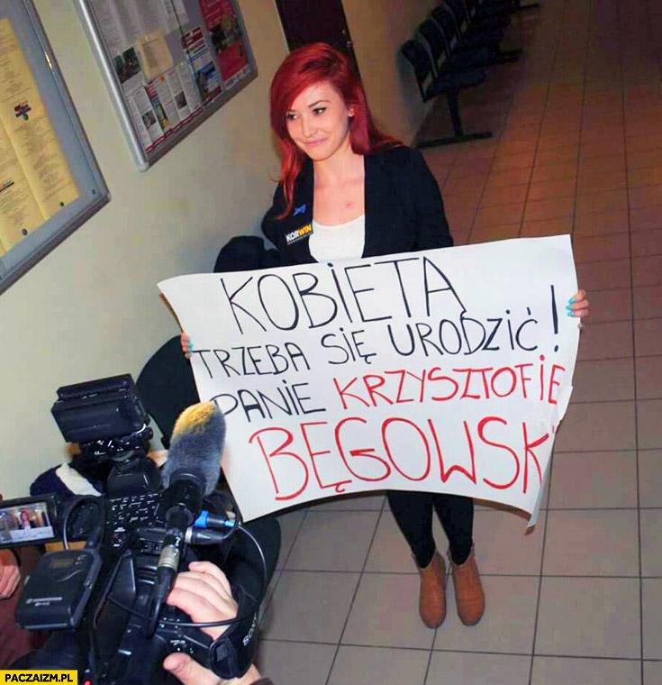 Kobietą trzeba się urodzić panie Krzysztofie Bęgowski