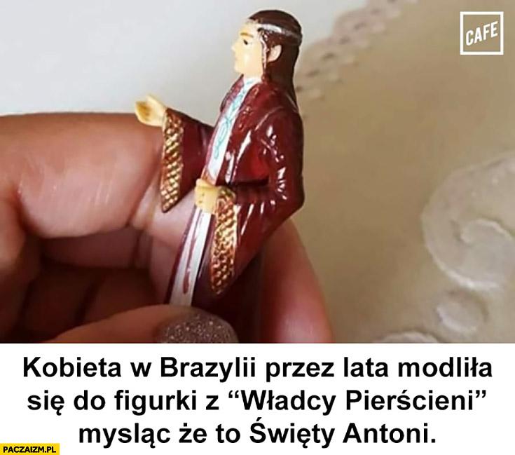 Kobieta w Brazylii przez lata modliła się do figurki z Władcy Pierścieni myśląc, że to święty Antoni