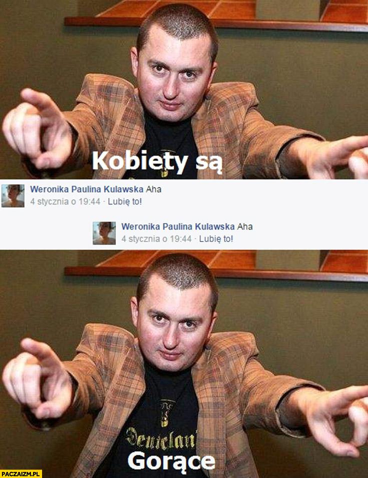 Kobiety są aha aha gorące Norbi facebook