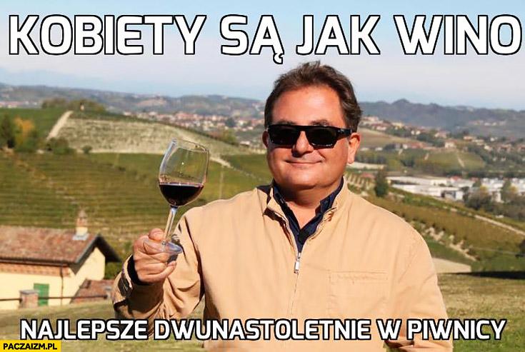 Kobiety są jak wino, najlepsze dwunastoletnie w piwnicy Makłowicz