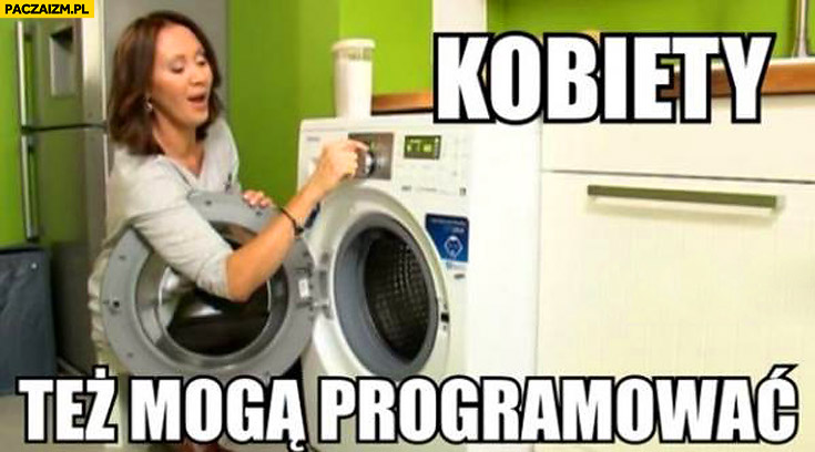 Kobiety też mogą programować pralkę