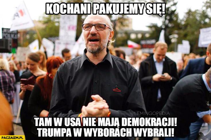 Kochani pakujemy się tam w USA nie mają demokracji, Trumpa w wyborach wybrali KOD Mateusz Kijowski