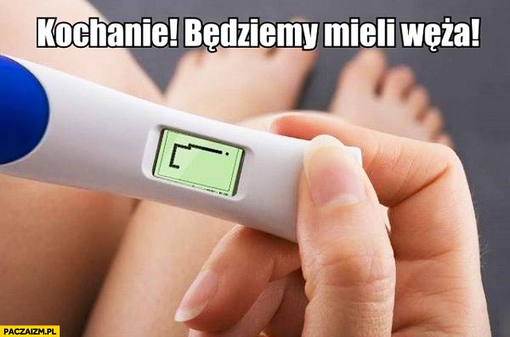 Kochanie będziemy mieli węża test ciążowy