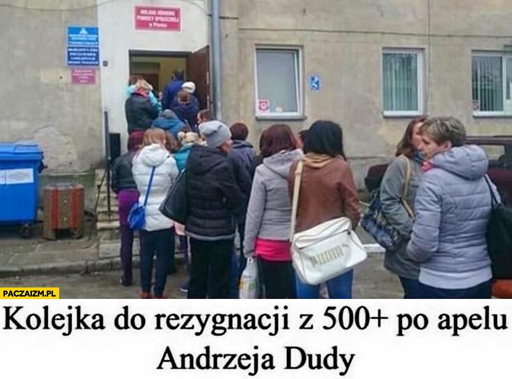 Kolejka do rezygnacji z 500+ plus po apelu Andrzeja Dudy