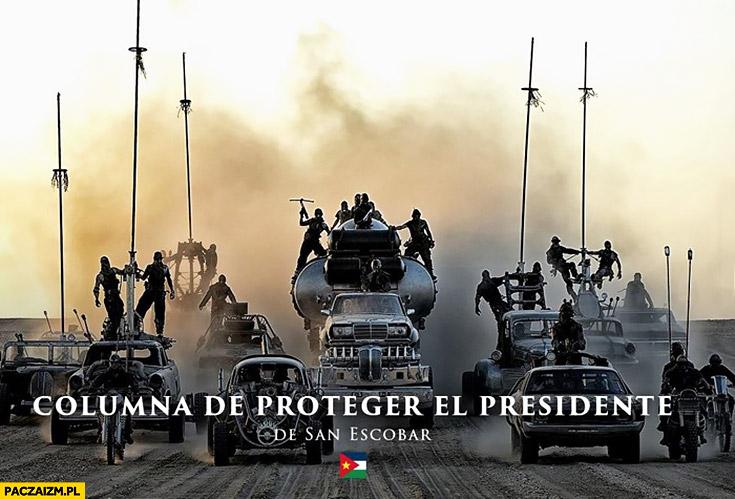 Kolumna ochrony prezydenta San Escobar Mad Max