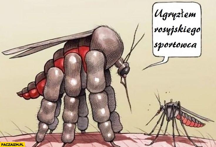 Komar na sterydach ugryzłem rosyjskiego sportowca