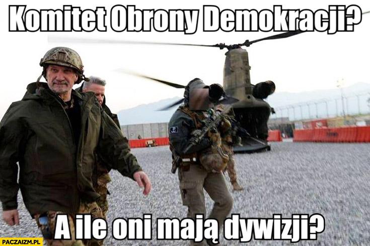 Komitet obrony demokracji a ile oni maja dywizji Macierewicz