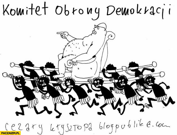 Komitet Obrony Demokracji grubas niesiony przez murzynów