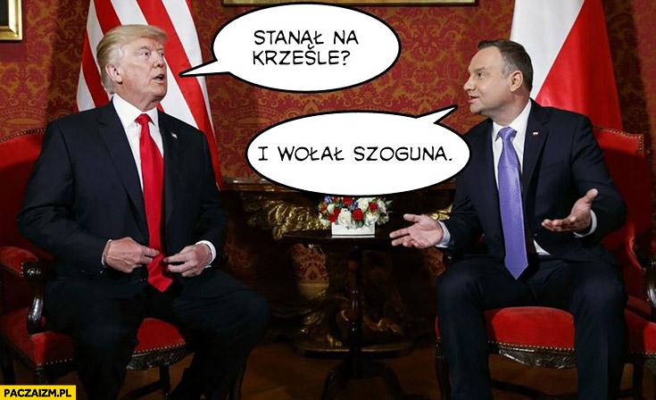 Komorowski stanął na krześle i wołał Szoguna rozmowa Trump Duda