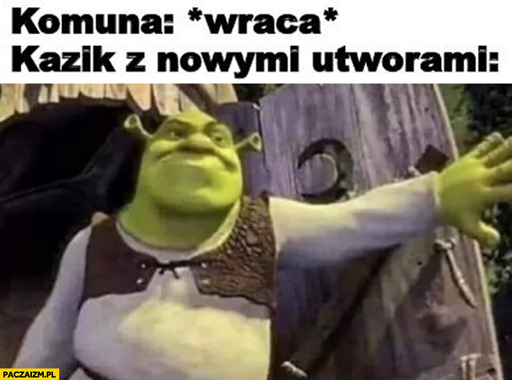 Komuna wraca, Shrek Kazik z nowymi utworami