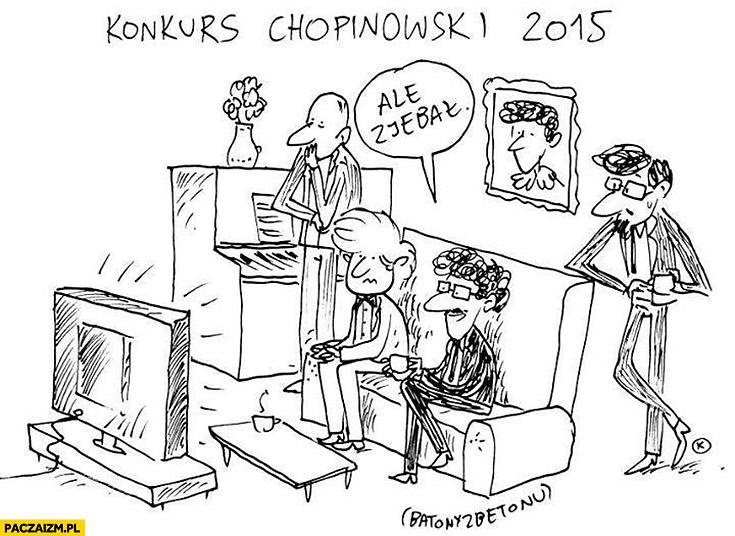 Konkurs Chopinowski szopenowski ale spieprzył oglądają relację w telewizji
