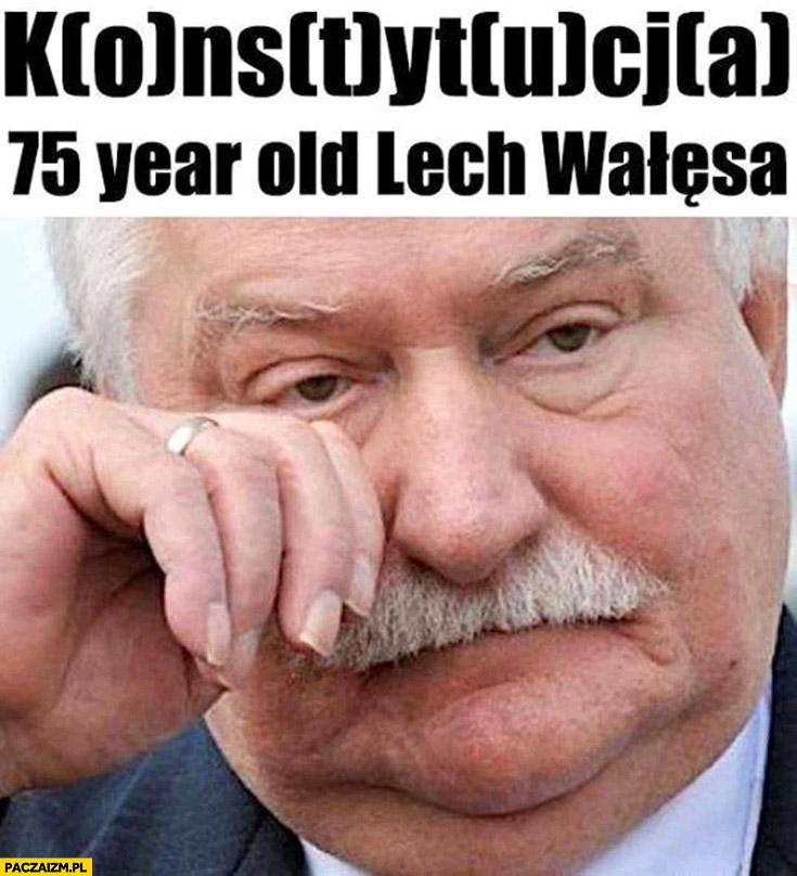 Konstytucja OTUA 75 letni Lech Wałęsa płacze ociera łzy