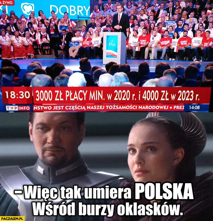 Konwencja PiS 3000 zł pensji w 2020 a więc tak umiera Polska wśród burzy oklasków Gwiezdne Wojny Star Wars
