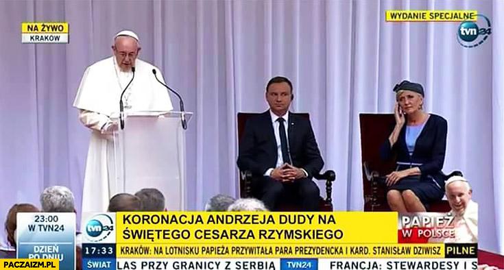 Koronacja Andrzeja Dudy na świętego cesarza rzymskiego papież Franciszek