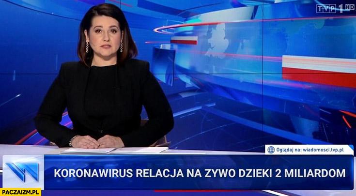 Koronawirus relacja na żywo dzięki 2 miliardom dla TVP pasek Wiadomości