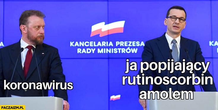 Koronawirus vs ja popijający Rutinoscorbin Amolem Szumowski Morawiecki