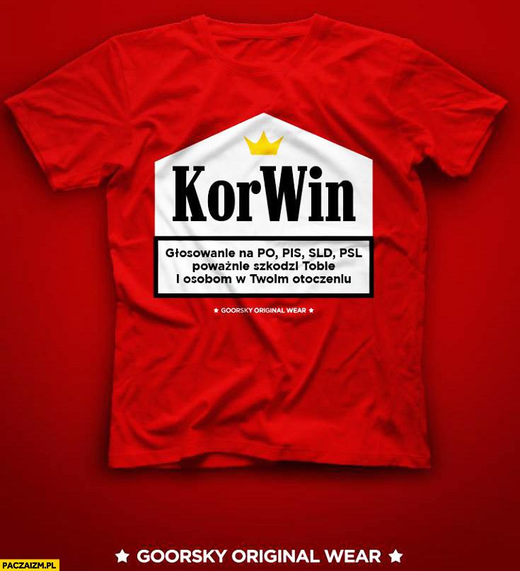 Korwin koszulka głosowanie na PO PiS SLD PSL poważnie szkodzi Tobie i osobom w Twoim otoczeniu